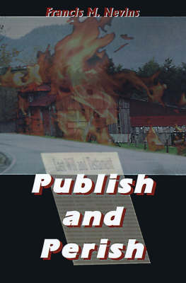 Publish and Perish by Francis M Nevins, Jr. image