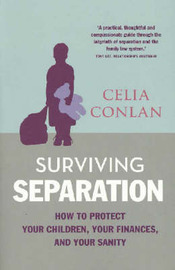 Surviving Separation: How to Protect Your Children, Your Finances and Your Sanity by Celia Conlan image