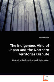 The Indigenous Ainu of Japan and the Northern Territories Dispute by Scott & Harrison