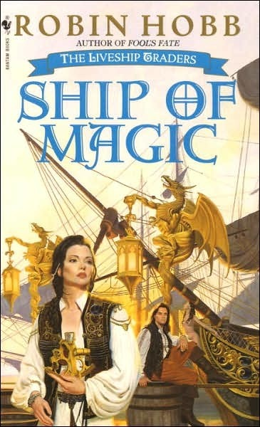 Ship of Magic (Liveship Traders #1) by Robin Hobb