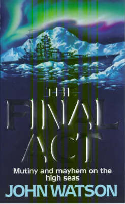 The Final Act by John Watson