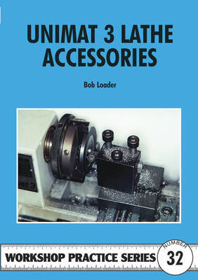 Unimat III Lathe Accessories by Bob Loader image