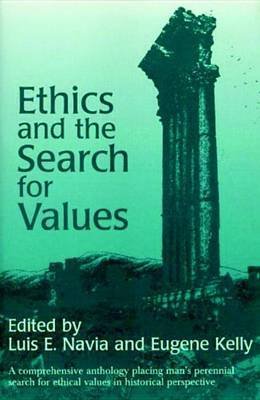 Ethics And The Search For Values by Luis E. Navia