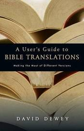A User's Guide to Bible Translations by David Dewey image
