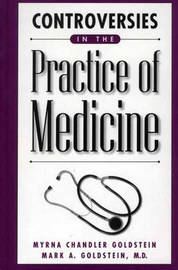 Controversies in the Practice of Medicine by Myrna Chandler Goldstein