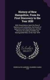 History of New Hampshire, from Its First Discovery to the Year 1830 by Edwin David Sanborn