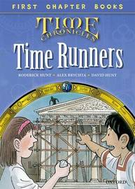 Read With Biff, Chip and Kipper: Level 11 First Chapter Books: The Time Runners by Roderick Hunt