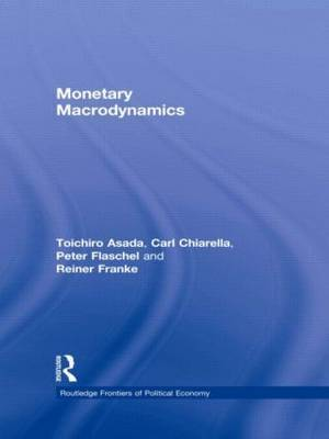 Monetary Macrodynamics by Toichiro Asada