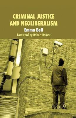 Criminal Justice and Neoliberalism by E. Bell image