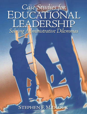 Case Studies for Educational Leadership by Stephen F. Midlock image
