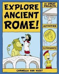 Explore Ancient Rome! by Carmella van Vleet image