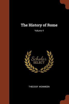 The History of Rome; Volume 4 by Theodor Mommsen image