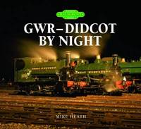 GWR (Didcot) by Night by Mike Heath image