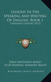 Lessons in the Speaking and Writing of English, Book 1: Language Lessons (1912) by Eliza Randall Simmons Bailey