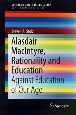 Alasdair MacIntyre, Rationality and Education by Steven A. Stolz image