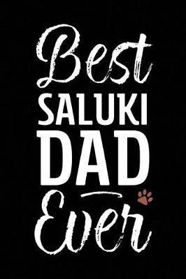 Best Saluki Dad Ever by Arya Wolfe