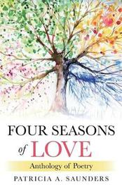 Four Seasons of Love by Patricia A. Saunders