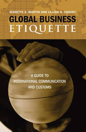 Global Business Etiquette: A Guide to International Communication and Customs by Jeanette S Martin image