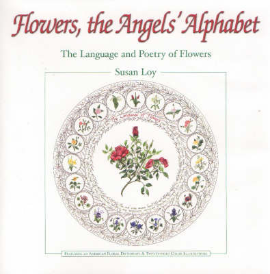 Flowers, the Angel's Alphabet by Susan Loy image