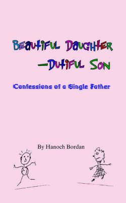 Beautiful Daughter-Dutiful Son by Hanoch Bordan image