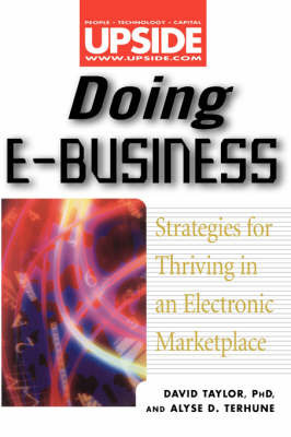 Doing EBusiness: Strategies for Thriving in an Electronic Marketplace by David Taylor