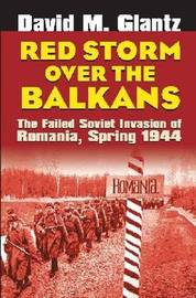 Red Storm Over the Balkans by David M Glantz
