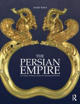 The Persian Empire by Amelie Kuhrt