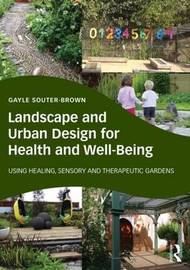Landscape and Urban Design for Health and Well-Being by Gayle Souter-Brown