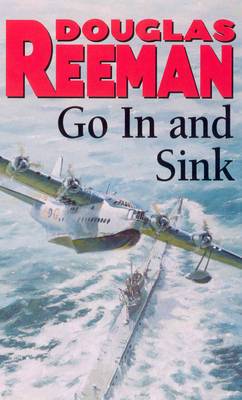 Go In and Sink! by Douglas Reeman image