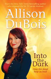 Into the Dark by Allison DuBois