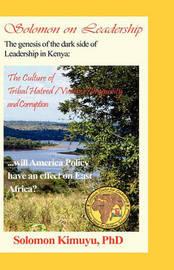 Solomon on Leadership by Phd Solomon Kimuyu