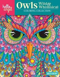 Hello Angel Owls Wild & Whimsical Col Coll by Angelea Van Dam
