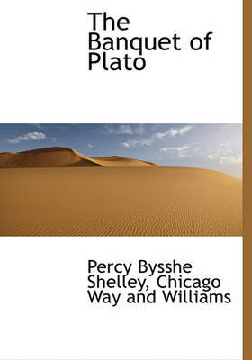 The Banquet of Plato by Percy Bysshe Shelley