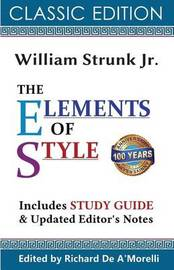 The Elements of Style (Classic Edition, 2017) by William Strunk Jr.