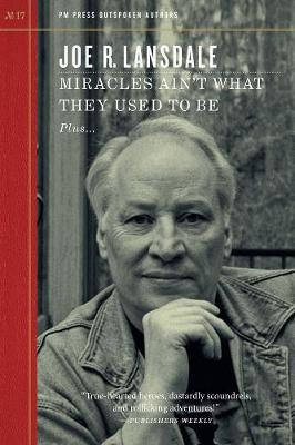 Miracles Ain't What They Used To Be by Joe R Lansdale