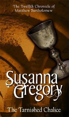The Tarnished Chalice by Susanna Gregory image