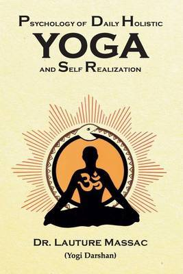 Psychology of Daily Holistic Yoga and Self Realization by Lauture Massac image