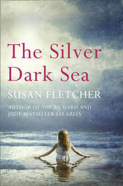 The Silver Dark Sea by Susan Fletcher image
