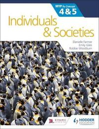 Individuals and Societies for the IB MYP 4&5: by Concept by Danielle Farmer