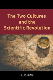 The Two Cultures and the Scientific Revolution by C.P. Snow