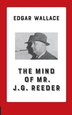 The Mind of Mr. J. G. Reeder by Edgar Wallace