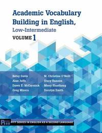 Academic Vocabulary Building in English, Low-Intermediate Volume 1 by Betsy Davis