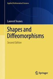 Shapes and Diffeomorphisms by Laurent Younes