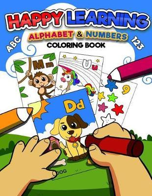 Happy Learning Alphabet & Numbers Coloring Book by Ebby Reyes