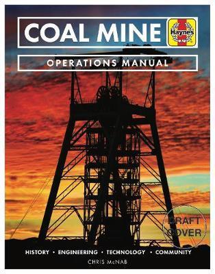Coal Mine Operations Manual by Chris McNab
