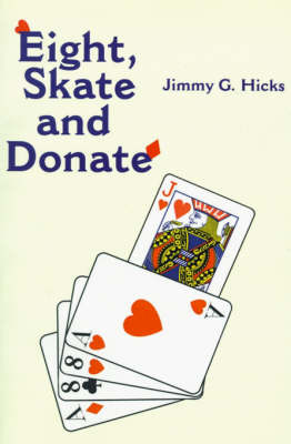 Eight, Skate and Donate by Jimmy G. Hicks image