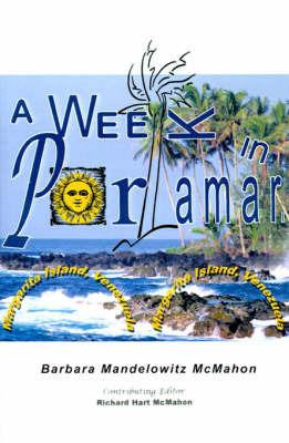 A Week in Porlamar, Margarita Island, Venezuela by Barbara Mandelowitz McMahon