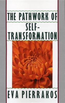 Pathwork Of Self Transformatio by Eva Pierrakos