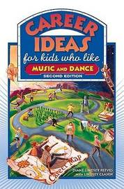 Career Ideas for Kids Who Like Music and Dance by Diane Lindsey Reeves