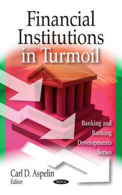 Financial Institutions in Turmoil